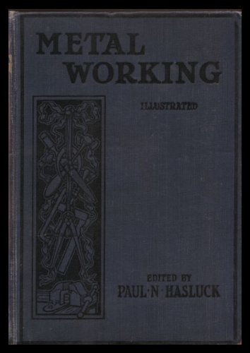 CASSELL'S METAL WORKING:  A Book of Tools, Materials, and Processes for the Handyman, with 2,206 Illustrations and Working Drawings
