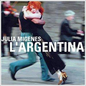 Julia Migenes : L'Argentina