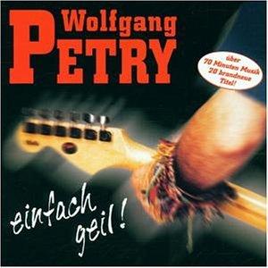 Wolfgang Petry - Einfach geil - Zortam Music