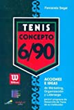img - for Tenis - Concepto 6 / 90 (Spanish Edition) book / textbook / text book