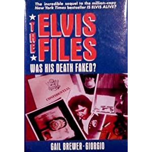 The Elvis Files: Was His Death Faked? Book and Audio Cassette