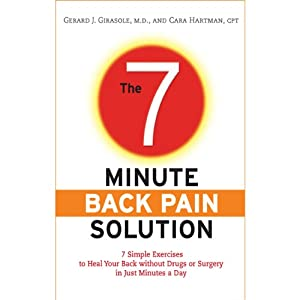 The 7-Minute Back Pain Solution | [Dr. Gerard Girasole, Cara Hartman]