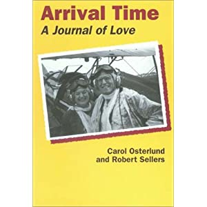 Arrival Time: A Journal of Love Carol Osterlund and Robert Sellers