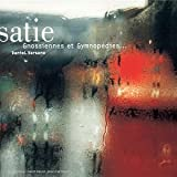 Satie : Gymnopedies et Gnossiennes ...