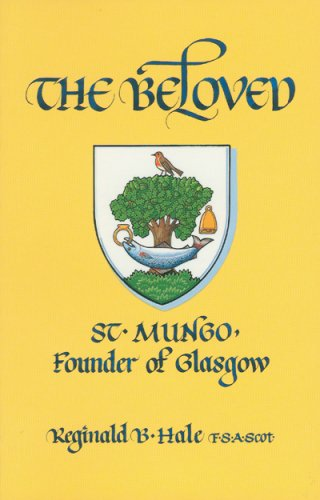 The The Beloved: St. Mungo, Founder of Glasgow