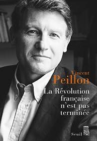 La Révolution française n'est pas terminée par Vincent Peillon
