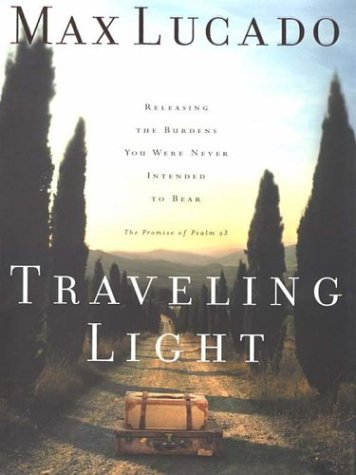 Traveling Light: Releasing the Burdens You Were Never Intended to Bear (Thorndike Press Large Print Inspirational Series)