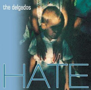 「Hate」 THE DELGADOS