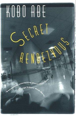 Secret Rendezvous, Abe,Kobo/ De Angelis,Paul/ Franklin,Helena/ Carpenter,Juliet Wint