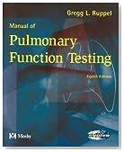 Manual of Pulmonary Function Testing, 8e (Manual of Pulmonary Function Testing (Ruppel))