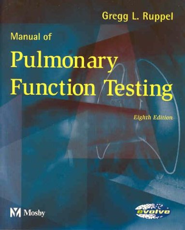 Manual of Pulmonary Function Testing (MANUAL OF PULMONARY FUNCTION TESTING ( RUPPEL))