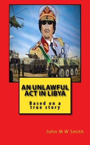 An Unlawful Act In Libya (Based on a true story)