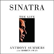 Sinatra: The Life | Livre audio Auteur(s) : Anthony Summers, Robbyn Swan Narrateur(s) : Tony Roberts