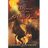 Demise of the Horse Fairy (Firehouse Family) ~ Laurie Loveman