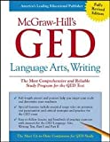 img - for MCGRAW-HILL'S GED LANGUAGE ARTS, WRITING (THE MOST COMPREHENSIVE AND RELIABLE STUDY PROGRAM FOR THE GED TEST) book / textbook / text book