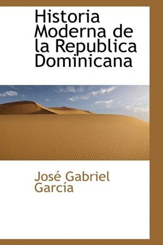 Historia Moderna de la Republica Dominicana (Spanish Edition)