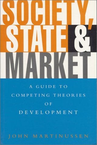 Society, State and Market: A Guide to Competing Theories...