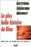 La plus belle histoire de Dieu (French Edition) (2020316579) by Bottéro, Jean