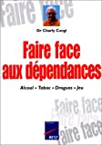 img - for Faire face aux d pendances. Alcool. Tabac. Drogues. Jeu book / textbook / text book
