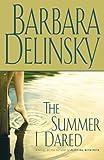 The Summer I Dared: A Novel (Delinsky, Barbara)