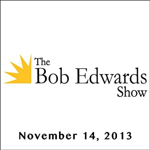 The Bob Edwards Show, Chris Hadfield, November 14, 2013 | [Bob Edwards]