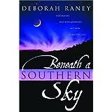 Beneath a Southern Sky (Beneath a Southern Sky Series #1) ~ Deborah Raney