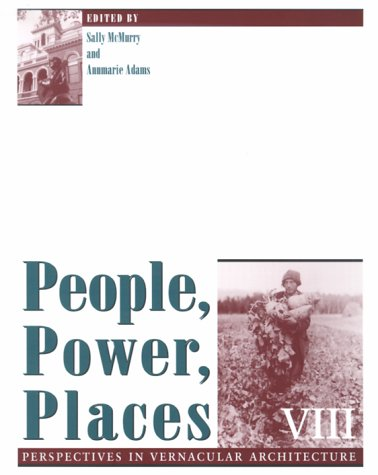 People Power Places: Perspectives Vernacular Architecture Vol 8 (Perspect Vernacular Architectu)