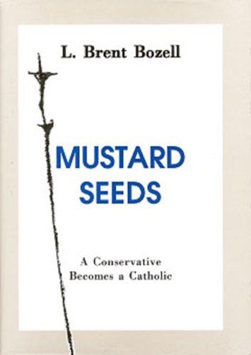 Mustard Seeds - L. Brent Bozell
