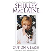 Out on a Leash: Exploring the Nature of Reality and Love | [Shirley MacLaine]