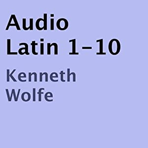 Audio Latin 1-10 | [Kenneth B. Wolfe]