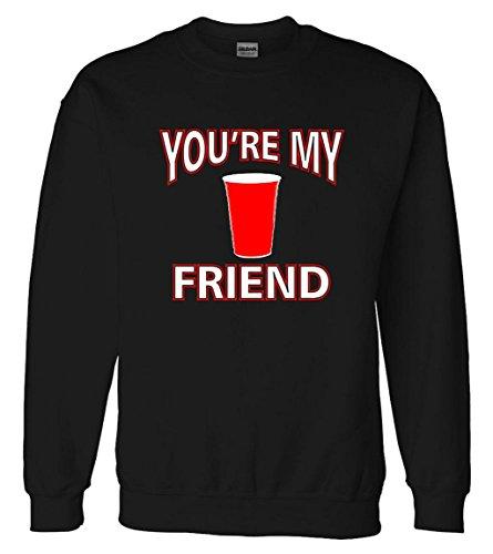 You're My Friend Solo Cup Sweatshirt Sweater