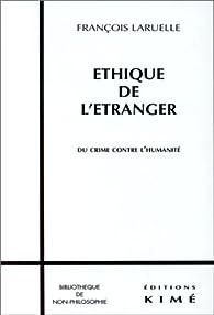 Ethique de l'étranger par  François Laruelle