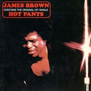 James Brown - Hot Pants Lyrics - Zortam Music