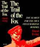 The Trail of the Fox: Life of Field Marshal Erwin Rommel (0297773704) by Irving, David