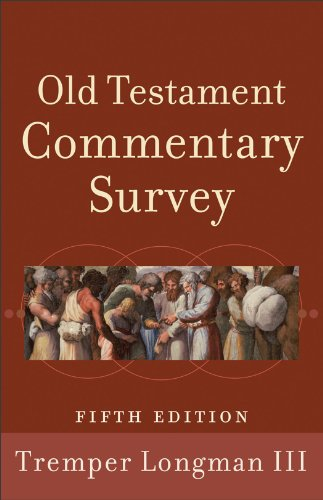 Tremper Longman: Old Testament Commentary Survey, 5th ed.