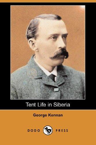 Tent Life in Siberia (Dodo Press)