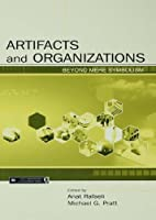 Artifacts and Organizations: Beyond Mere Symbolism