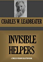 INVISIBLE HELPERS (Timeless Wisdom Collection Book 447) (English Edition)