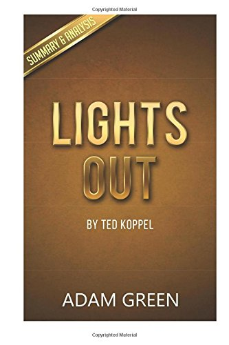 Lights Out: by Ted Koppel - Key Summary & Analysis