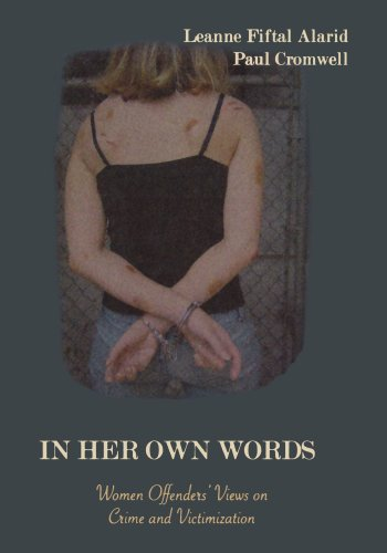 In Her Own Words: Women Offenders' Views on Crime and...