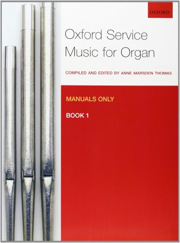 Oxford Service Music for Organ: Manuals only, Book 1