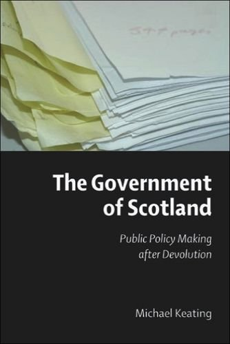 The Government of Scotland: Public Policy Making After Devolution