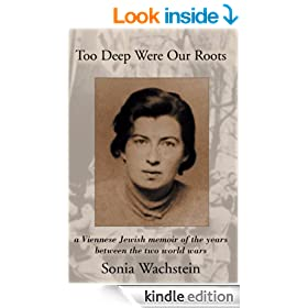 Too Deep Were  Our Roots: A Viennese Jewish memoir of the years between the two world wars