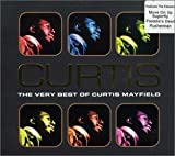 echange, troc Curtis Mayfield - Curtis Mayfield: The Very Best Of