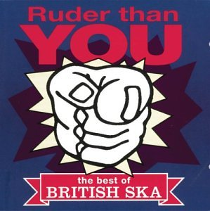 Ruder Than You: Best of British Ska