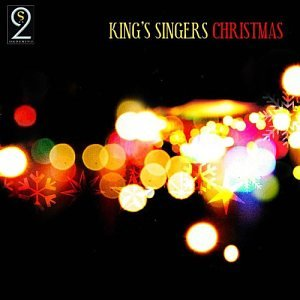 King's Singers Christmas by Christmas Traditional, Michael Praetorius, Bo Holten, Thomas Ravenscroft and Philip [1] Lawson