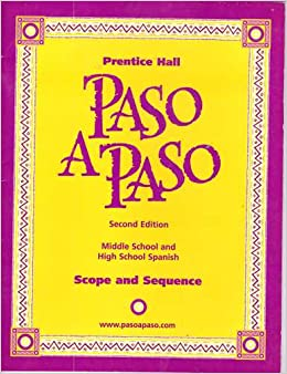 Paso a Paso Scope and Sequence Middle School and High School Spanish