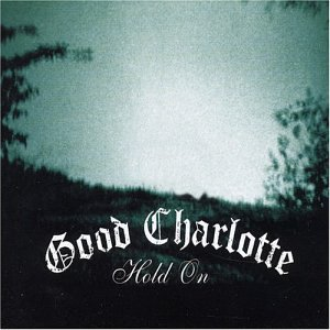 Good Charlotte - Hold On - Zortam Music