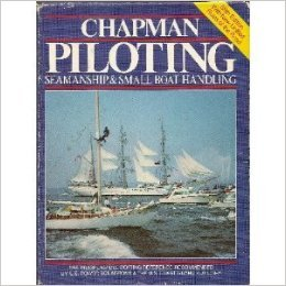 Chapman Piloting: Seamanship & Small Boat Handling