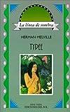 Typee (Linea de Sombra) (Spanish Edition)